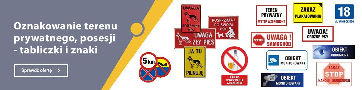 Pełna oferta w dziale Oznakowanie terenu prywatnego, posesji - tabliczki i znaki